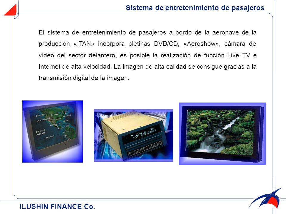 С ILUSHIN FINANCE Cо. El sistema de entretenimiento de pasajeros a bordo de la aeronave de la producción «ITAN» incorpora pletinas DVD/CD, «Aeroshow»,