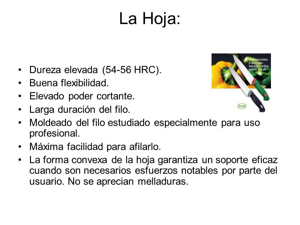 La Hoja: Dureza elevada (54-56 HRC). Buena flexibilidad. Elevado poder cortante. Larga duración del filo. Moldeado del filo estudiado especialmente pa