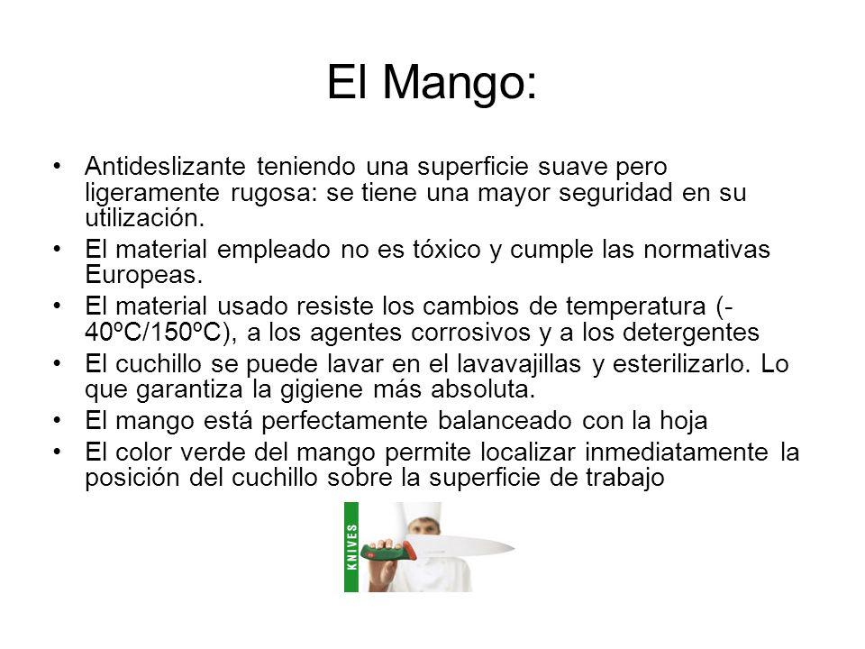 El Mango: Antideslizante teniendo una superficie suave pero ligeramente rugosa: se tiene una mayor seguridad en su utilización. El material empleado n