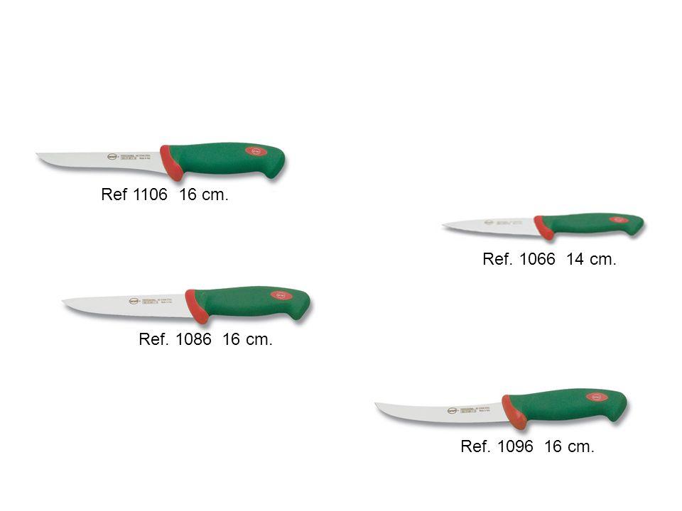 Ref. 1086 16 cm. Ref. 1096 16 cm. Ref. 1066 14 cm. Ref 1106 16 cm.