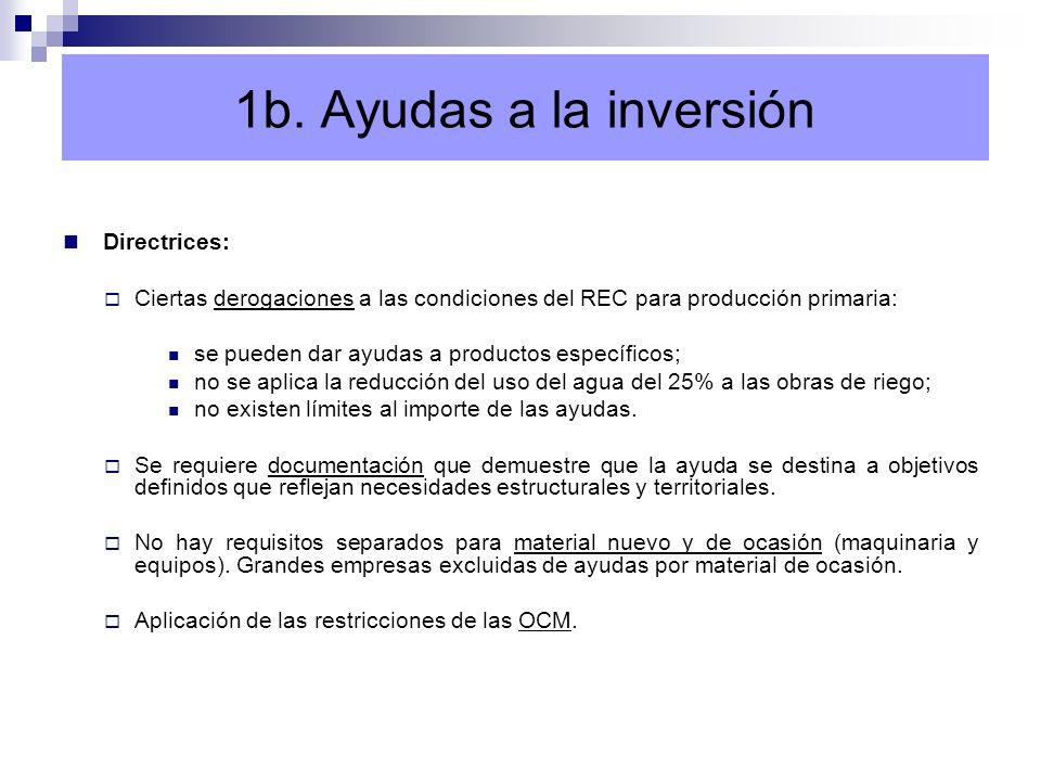 Directrices: Ciertas derogaciones a las condiciones del REC para producción primaria: se pueden dar ayudas a productos específicos; no se aplica la re