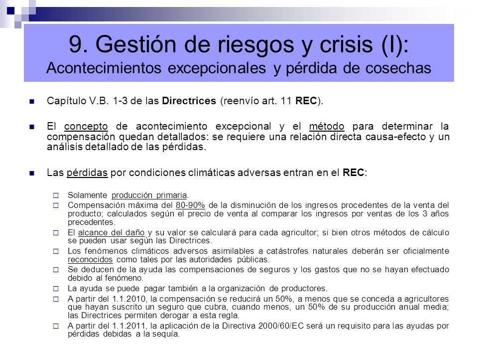 Capítulo V.B. 1-3 de las Directrices (reenvío art. 11 REC). El concepto de acontecimiento excepcional y el método para determinar la compensación qued