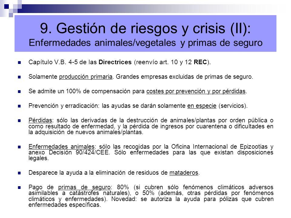 9. Gestión de riesgos y crisis (II): Enfermedades animales/vegetales y primas de seguro Capítulo V.B. 4-5 de las Directrices (reenvío art. 10 y 12 REC
