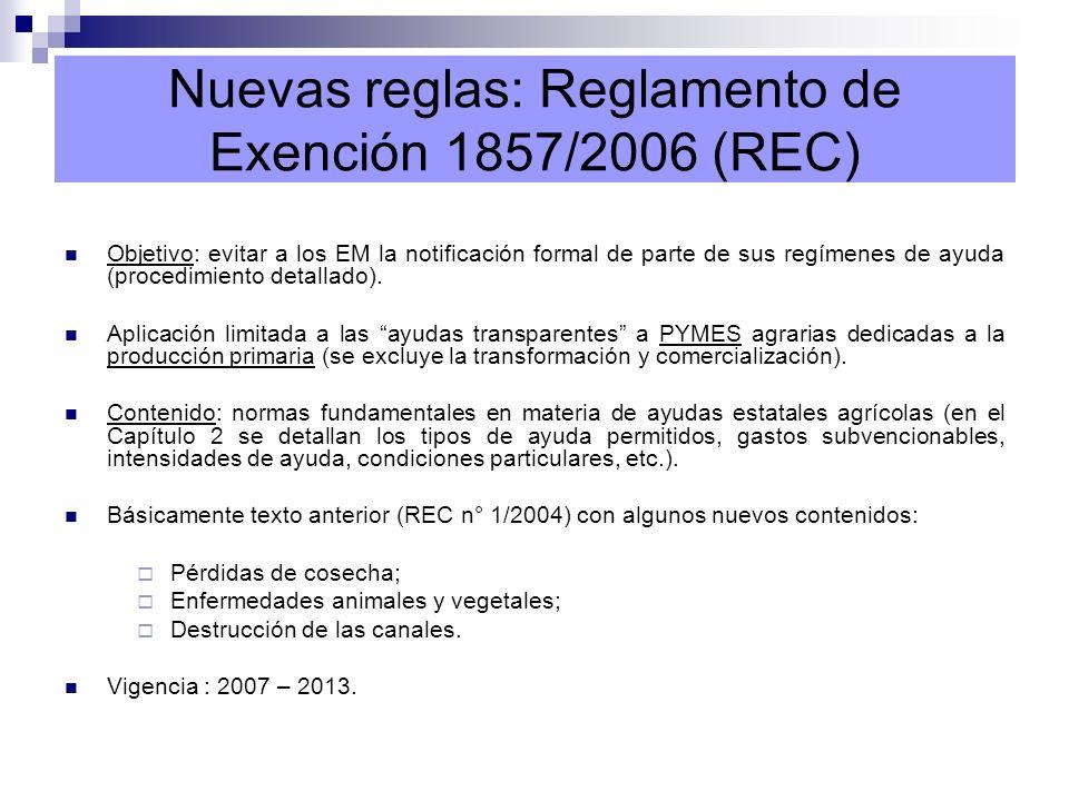 Nuevas reglas: Reglamento de Exención 1857/2006 (REC) Objetivo: evitar a los EM la notificación formal de parte de sus regímenes de ayuda (procedimien