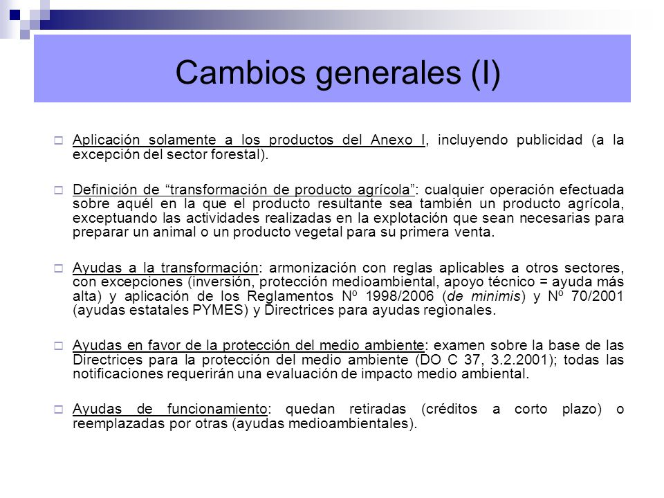 Aplicación solamente a los productos del Anexo I, incluyendo publicidad (a la excepción del sector forestal). Definición de transformación de producto