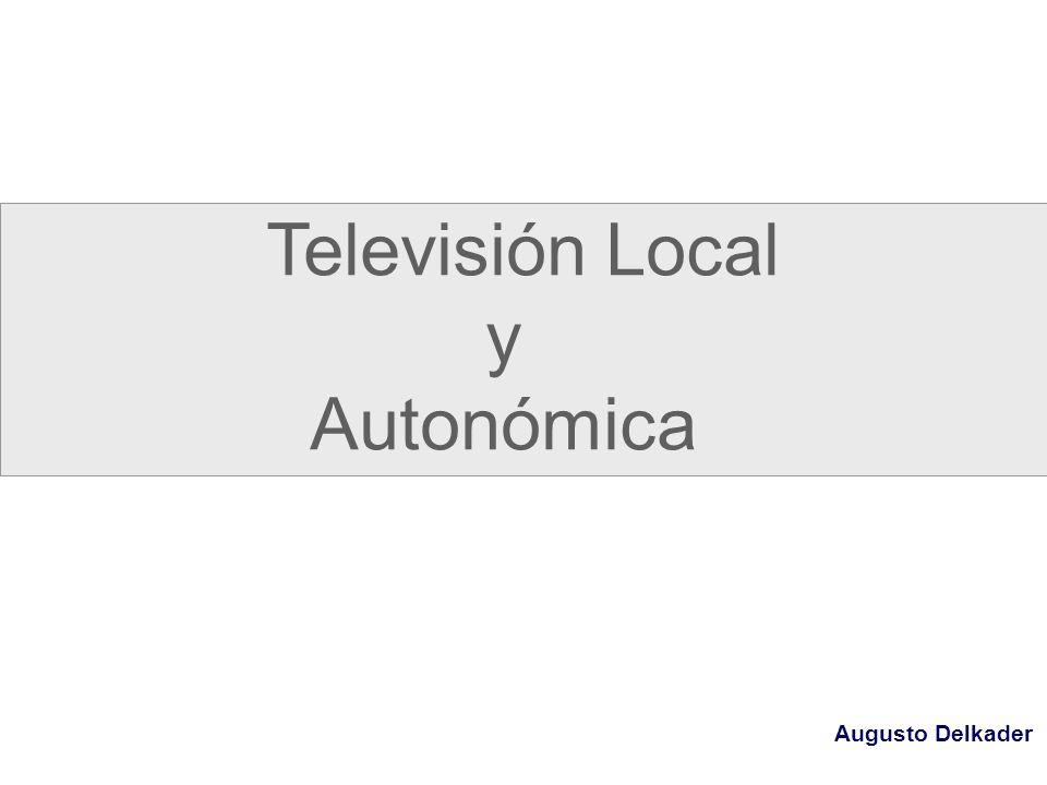 2 Televisión Local y Autonómica Augusto Delkader