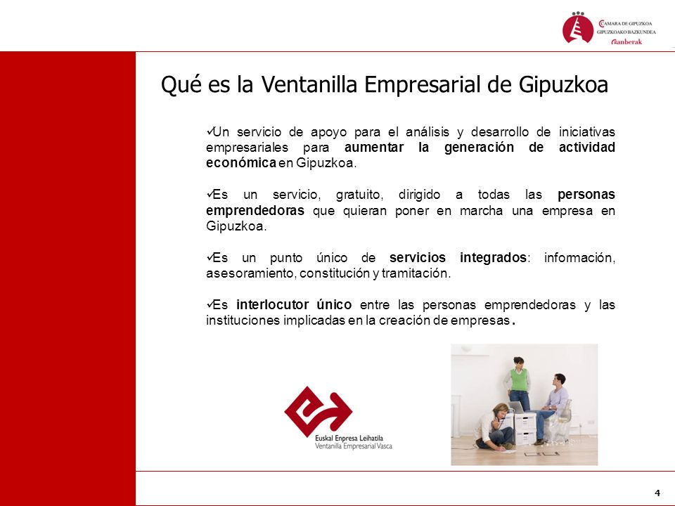 4 Qué es la Ventanilla Empresarial de Gipuzkoa Un servicio de apoyo para el análisis y desarrollo de iniciativas empresariales para aumentar la genera