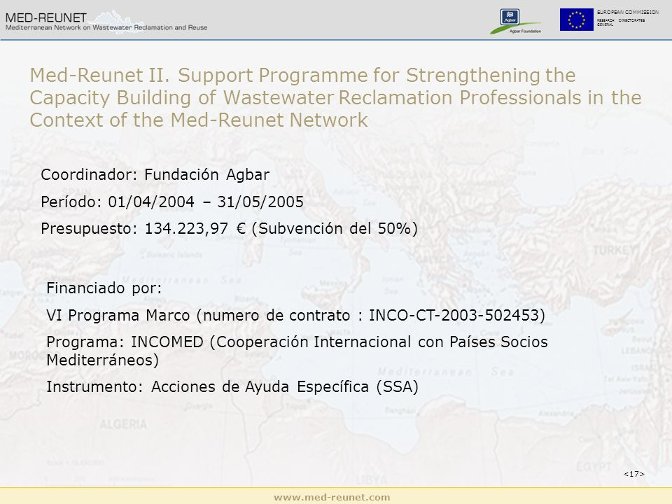 EUROPEAN COMMISSION RESEARCH DIRECTORATES GENERAL Med-Reunet II. Support Programme for Strengthening the Capacity Building of Wastewater Reclamation P