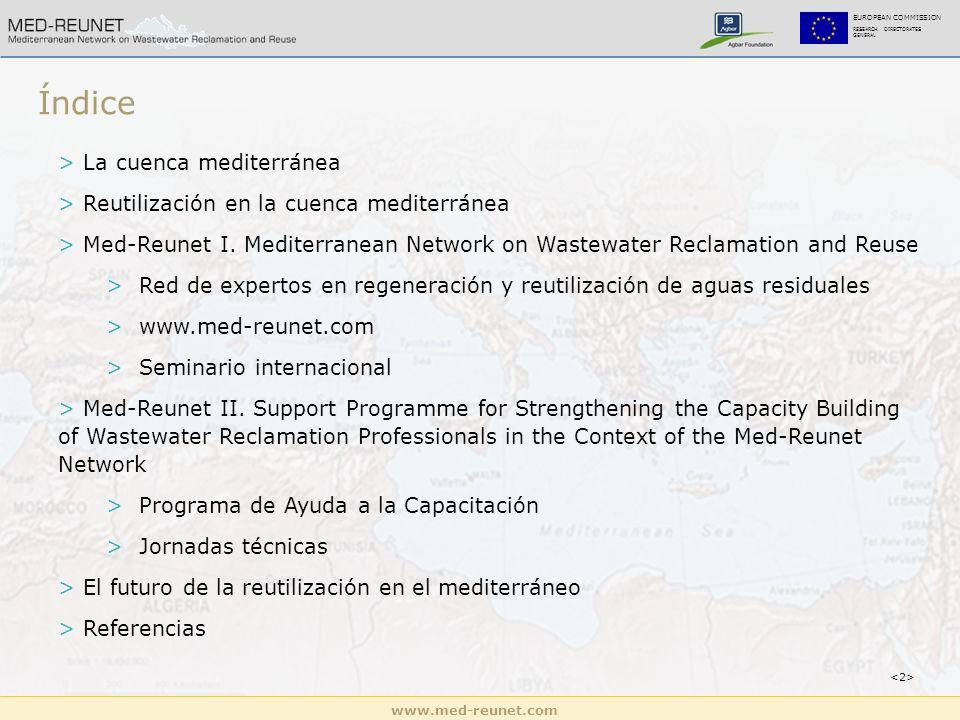 www.med-reunet.com EUROPEAN COMMISSION RESEARCH DIRECTORATES GENERAL Índice > La cuenca mediterránea > Reutilización en la cuenca mediterránea > Med-Reunet I.