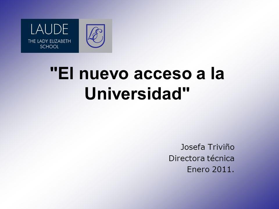 El nuevo acceso a la Universidad Josefa Triviño Directora técnica Enero 2011.