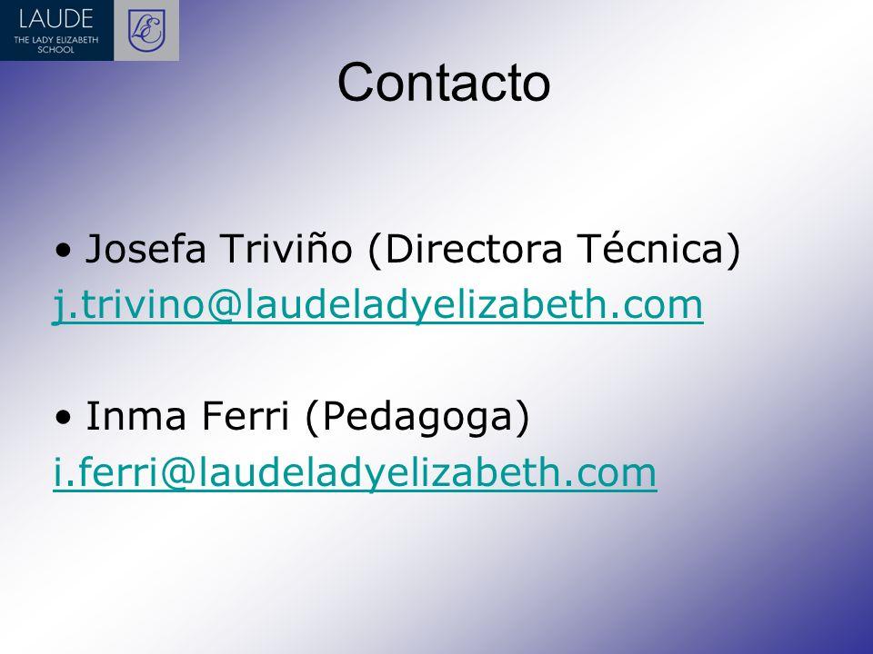 Contacto Josefa Triviño (Directora Técnica) j.trivino@laudeladyelizabeth.com Inma Ferri (Pedagoga) i.ferri@laudeladyelizabeth.com
