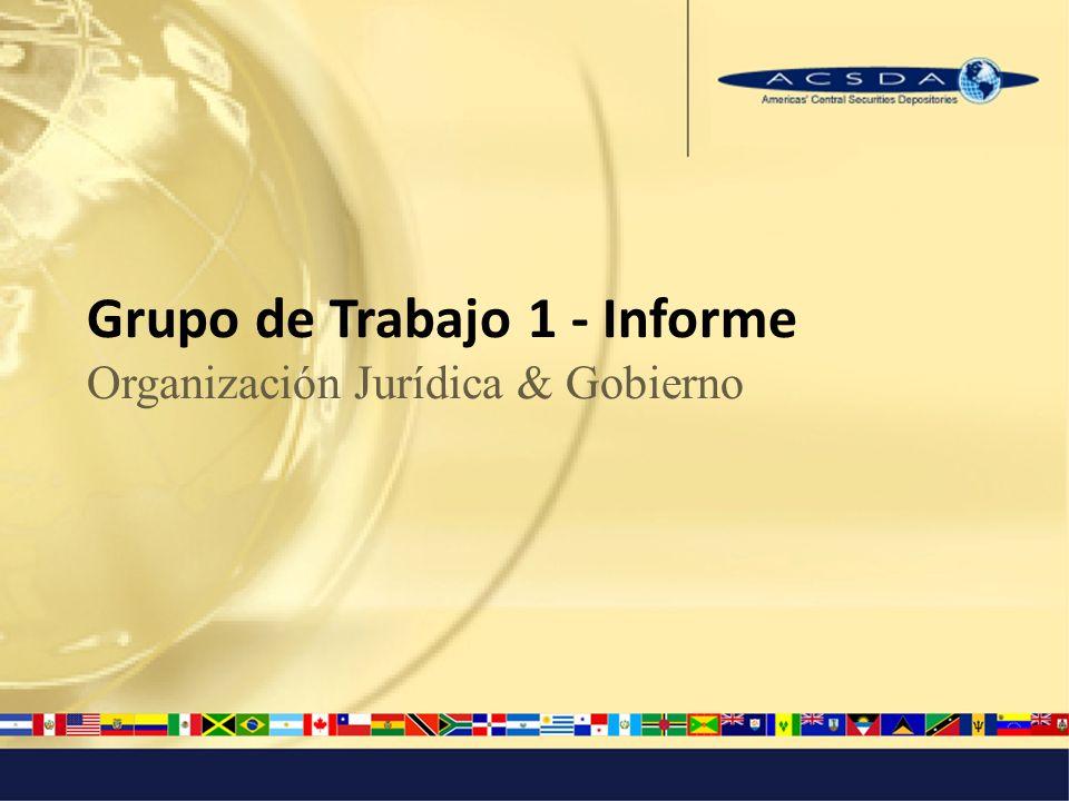 Grupo de Trabajo 1 - Informe Organización Jurídica & Gobierno