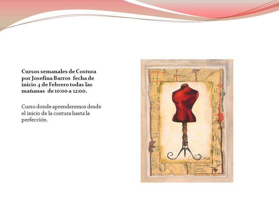 Cursos semanales de Costura por Josefina Barros fecha de inicio 4 de Febrero todas las mañanas de 10:00 a 12:00. Curso donde aprenderemos desde el ini