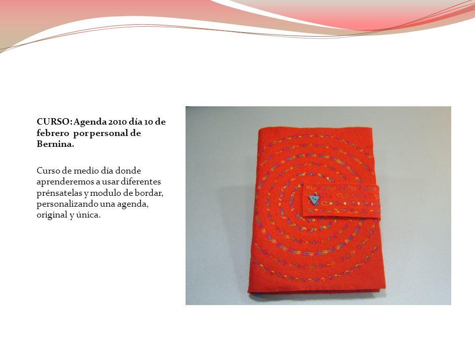 CURSO: Agenda 2010 día 10 de febrero por personal de Bernina. Curso de medio día donde aprenderemos a usar diferentes prénsatelas y modulo de bordar,