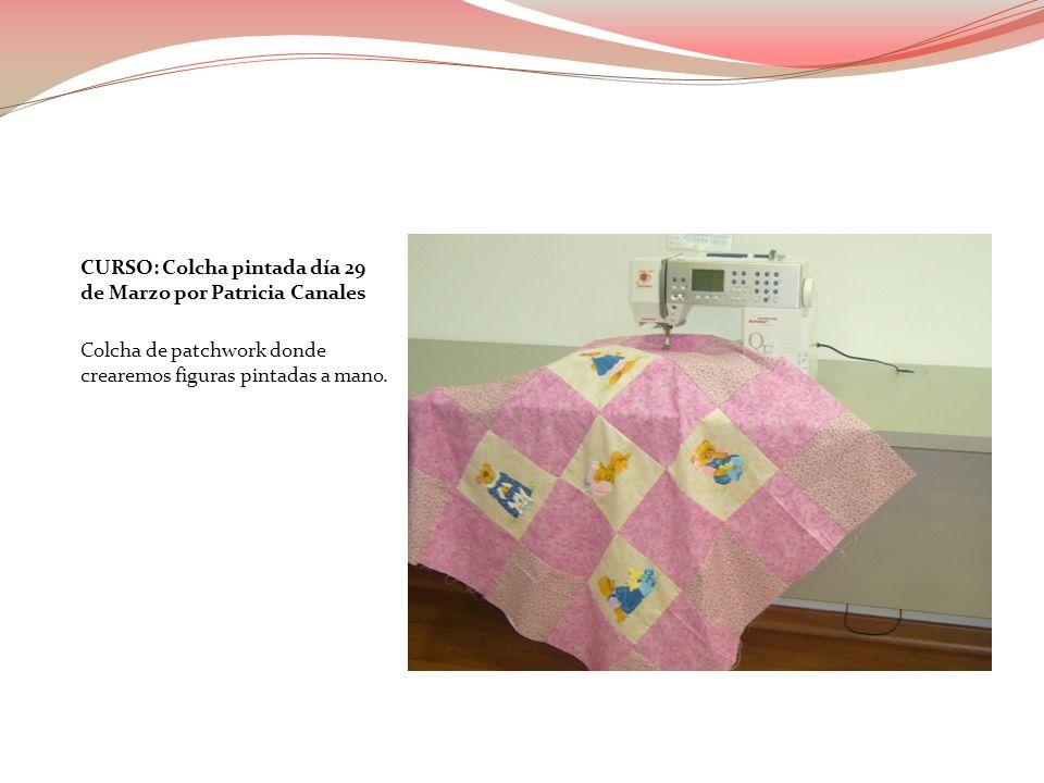 CURSO: Colcha pintada día 29 de Marzo por Patricia Canales Colcha de patchwork donde crearemos figuras pintadas a mano.