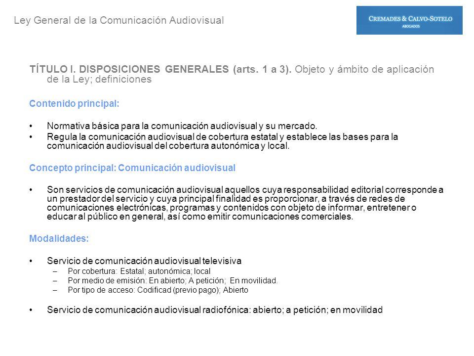 TÍTULO I. DISPOSICIONES GENERALES (arts. 1 a 3). Objeto y ámbito de aplicación de la Ley; definiciones Contenido principal: Normativa básica para la c