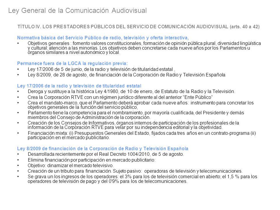 TÍTULO IV. LOS PRESTADORES PÚBLICOS DEL SERVICIO DE COMUNICACIÓN AUDIOVISUAL (arts. 40 a 42) Normativa básica del Servicio Público de radio, televisió