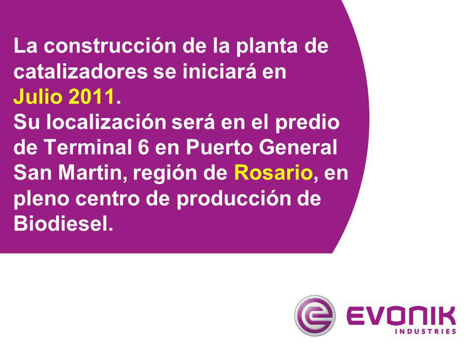 La construcción de la planta de catalizadores se iniciará en Julio 2011. Su localización será en el predio de Terminal 6 en Puerto General San Martin,