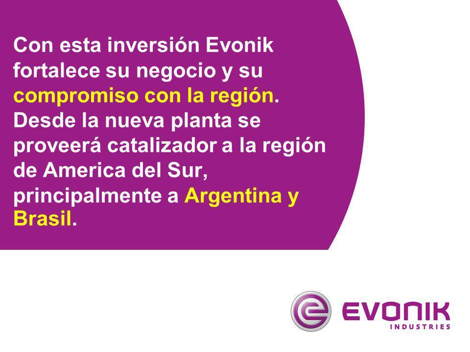 Con esta inversión Evonik fortalece su negocio y su compromiso con la región. Desde la nueva planta se proveerá catalizador a la región de America del