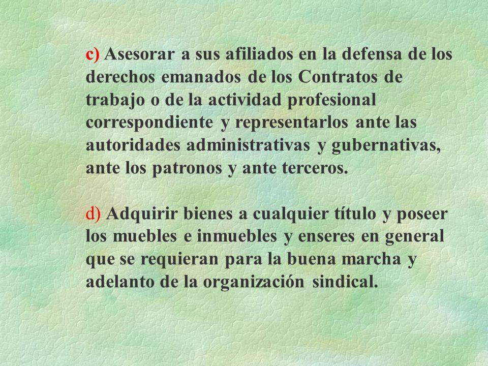ART. 7.- Constituyen objetivos del Sindicato : a) Celebrar Contratos Colectivos que respondan a los legítimos intereses de los trabajadores universita