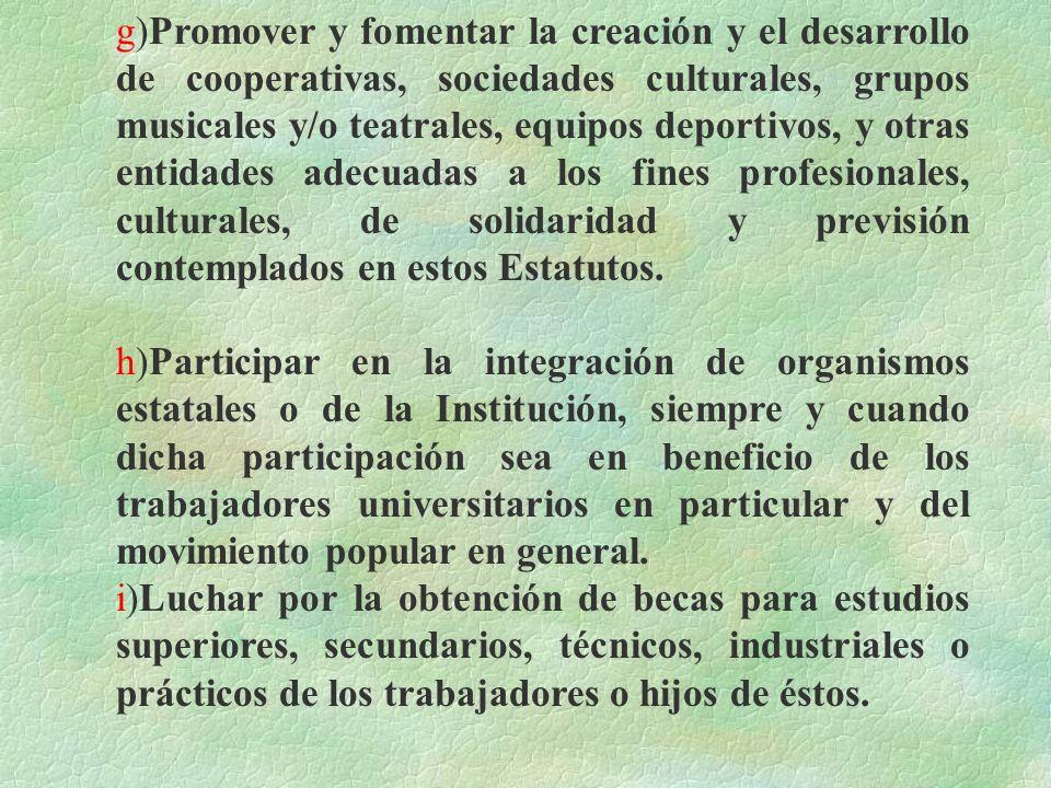 e) Desarrollar campañas intensas de educación para mejorar la capacidad de los trabajadores en sus luchas, por reivindicaciones económicas y sociales,