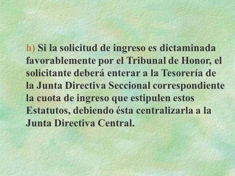 f) Los avalistas juntamente con el solicitante, deberán hacer acto de presencia en forma conjunta, ante la Junta Directiva Seccional, para dar fe ante