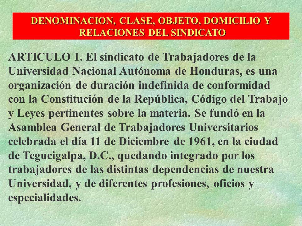 CAPITULO I DENOMINACION, CLASE, OBJETO, DOMICILIO Y RELACIONES DEL SINDICATO CAPITULO II FINES Y OBJETIVOS DEL SINDICATO CAPITULO III REQUISITOS DE AD