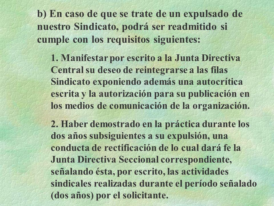 3. La Junta Directiva Seccional antes de presentar a la consideración de la Asamblea Seccional la solicitud de reafiliación, enviará el expediente al