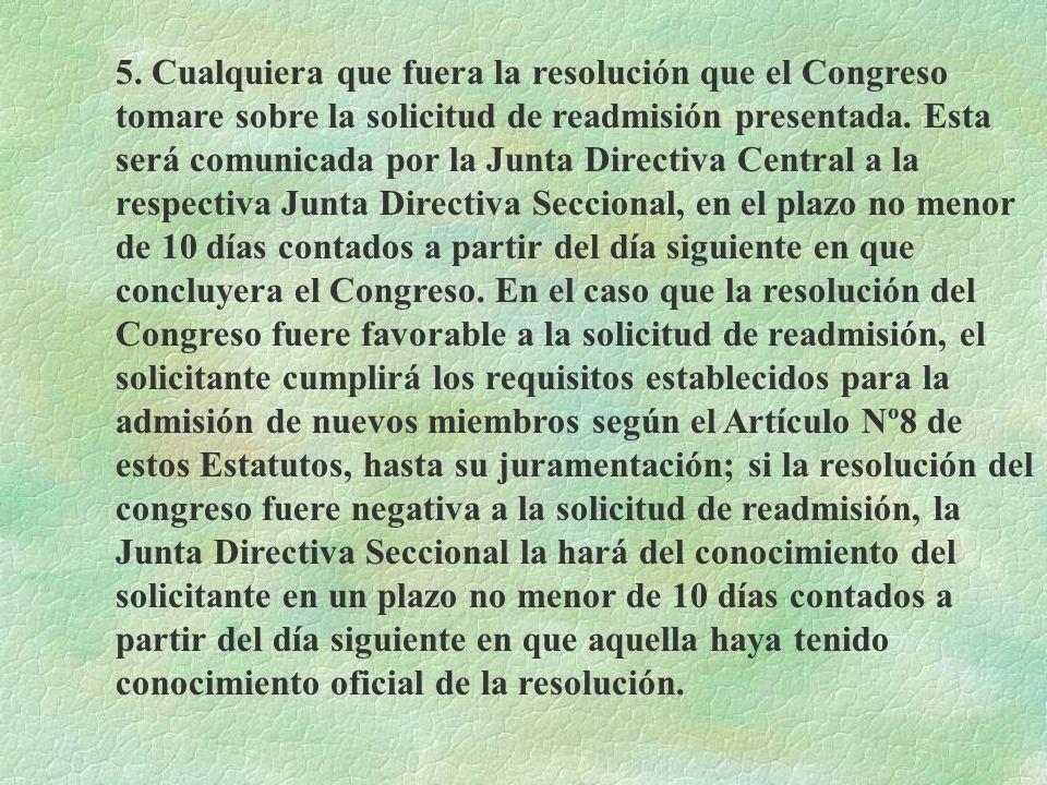 3. La Junta Directiva Central trasladará la documentación al Tribunal de Honor para que emita el dictamen correspondiente. 4. Una vez el Tribunal de H