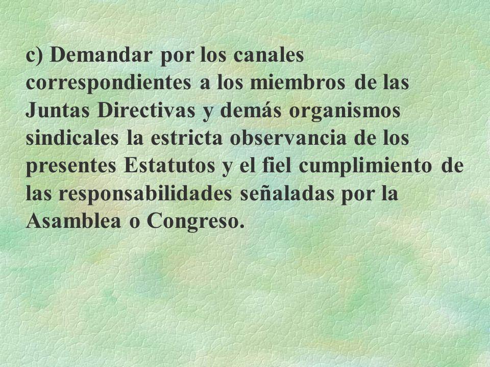 CAPITULO IV DERECHOS Y OBLIGACIONES DE LOS MIEMBROS ART. 11- Derechos de los afiliados: a) Elegir y ser electos para ocupar cualquiera de los cargos e