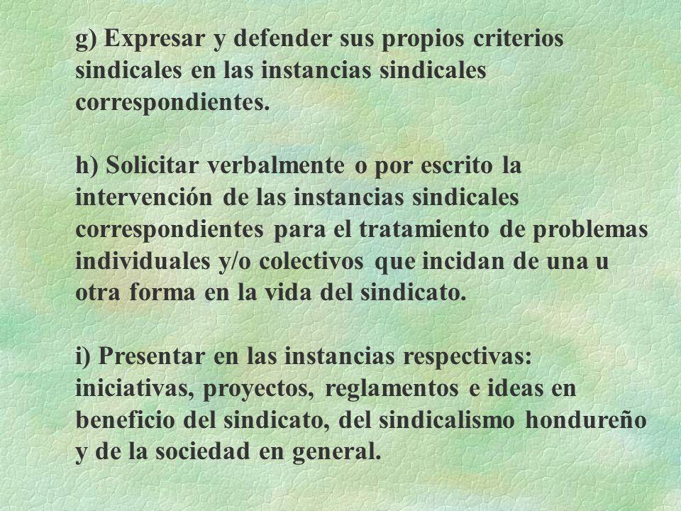 d) Exigir la derogación de todo acuerdo, tomado en contra de las disposiciones de estos Estatutos o que restrinjan, menoscaben o dañen los intereses d