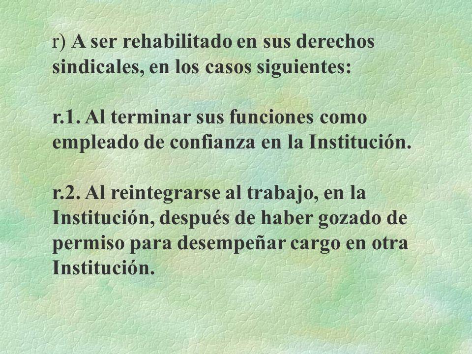 p) Obtener copias de aquellos documentos sobre asuntos sindicales y contractuales que les afecten directamente. q) Conservar los derechos sindicales c