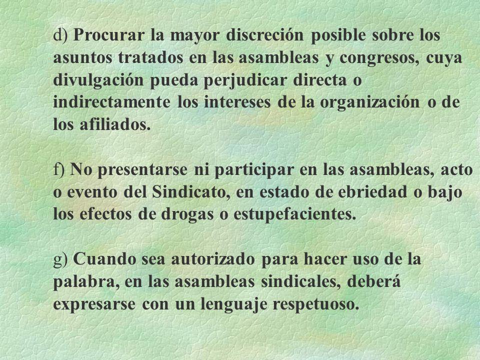 ART. 12.- Son obligaciones de los miembros: a) Cumplir y hacer cumplir los presentes Estatutos, las disposiciones emanadas de las Asambleas, Congresos