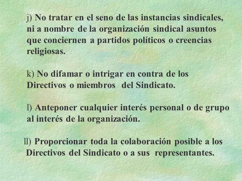 h) Conservar su carnet de afiliación sindical para usarlo cuando le sea requerido. i) Asistir con puntualidad a las asambleas, concentraciones, mítine
