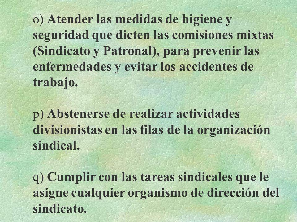 m) Velar por el respeto de la Autonomía Universitaria. n) Informar a las Juntas Directivas sobre cualquier peligro que advierta para la organización,