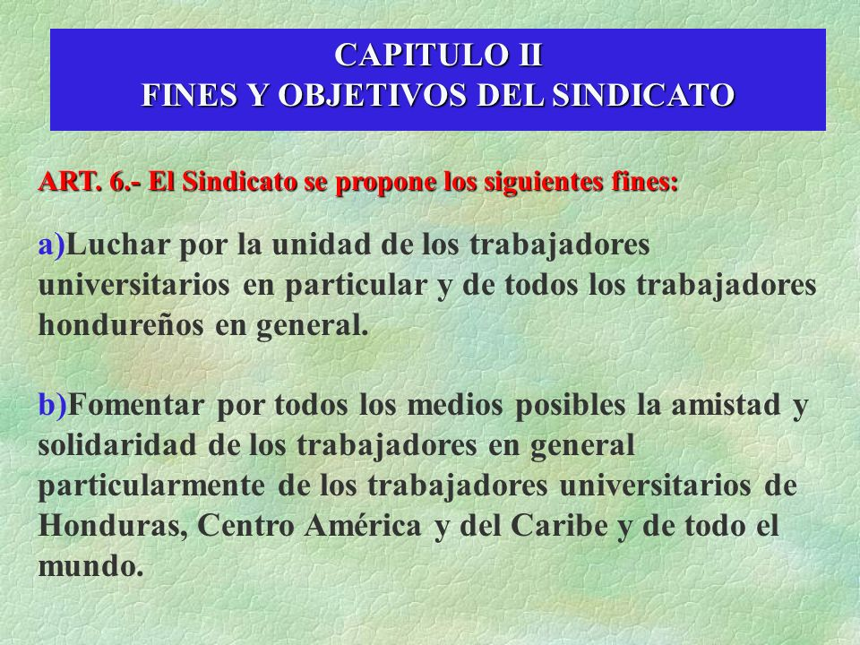 CAPITULO II FINES Y OBJETIVOS DEL SINDICATO ART.
