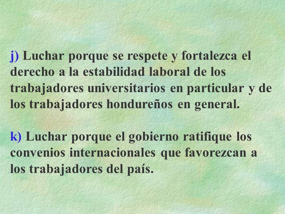 g) Luchar por la independencia económica, política y cultural de nuestro país. h) Contribuir con el funcionamiento de Escuelas, Institutos y Centros d