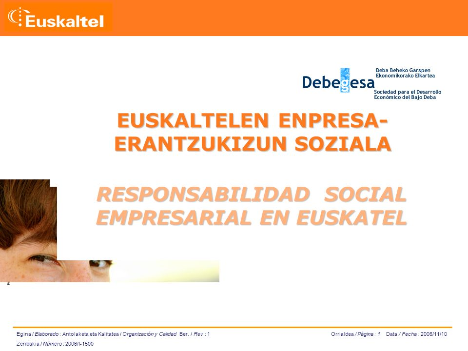 Orrialdea / Página : 1 Data / Fecha : 2006/11/10 Egina / Elaborado : Antolaketa eta Kalitatea / Organización y Calidad Ber.