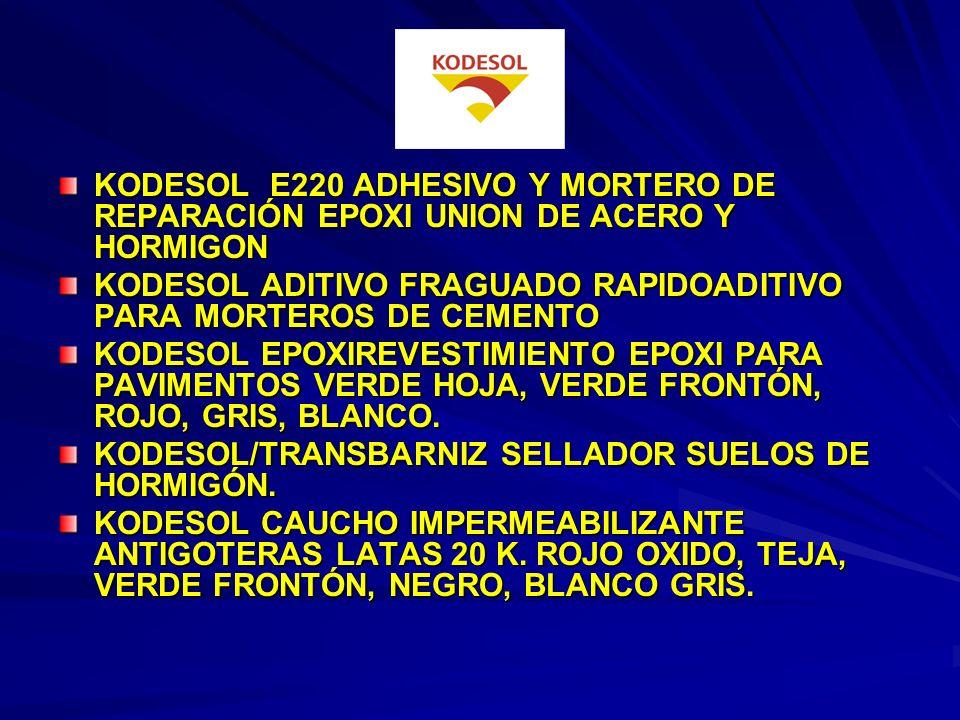 KODESOL / PLASTIFICANTE ADITIVO REDUCTOR DE AGUA. PLASTIFICANTE HORMIGON KODESOL/QUITAALQUITRAN KODESOL / QUITAPEGATINASELIMINACION DE PEGATINAS Y ADH