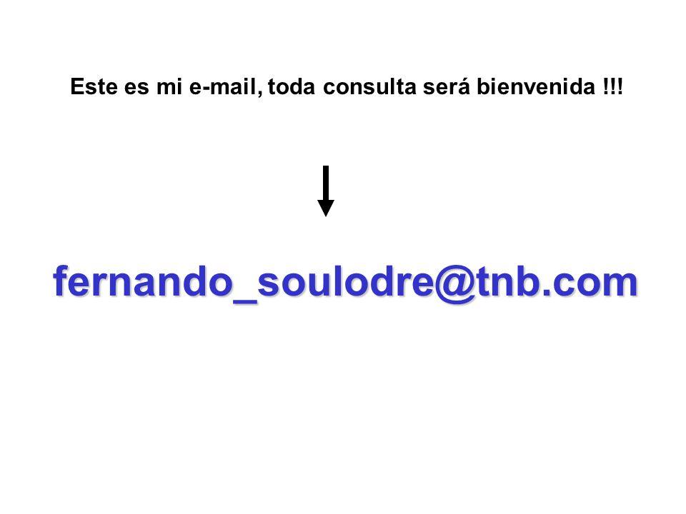 fernando_soulodre@tnb.com Este es mi e-mail, toda consulta será bienvenida !!!