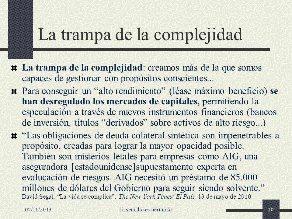 07/11/2013lo sencillo es hermoso10 La trampa de la complejidad La trampa de la complejidad: creamos más de la que somos capaces de gestionar con propó