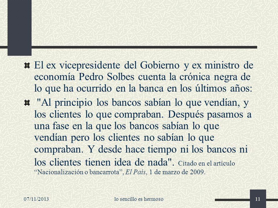 07/11/2013lo sencillo es hermoso11 El ex vicepresidente del Gobierno y ex ministro de economía Pedro Solbes cuenta la crónica negra de lo que ha ocurr