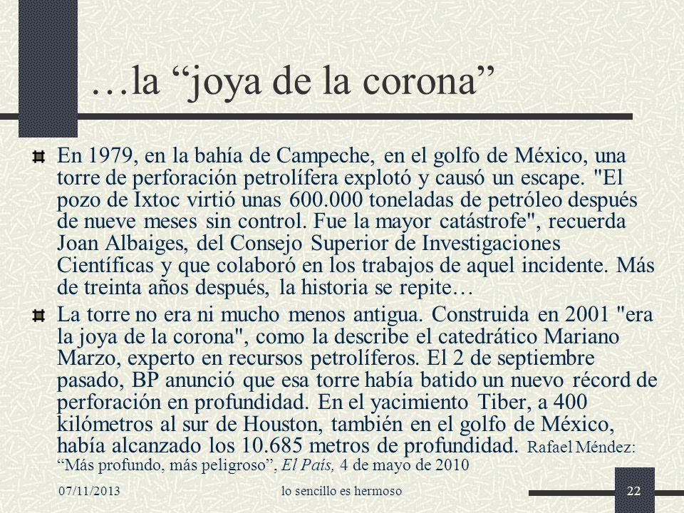 07/11/2013lo sencillo es hermoso22 …la joya de la corona En 1979, en la bahía de Campeche, en el golfo de México, una torre de perforación petrolífera