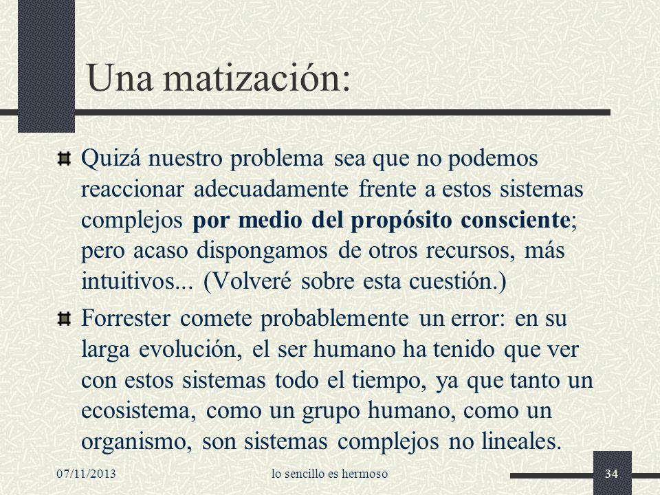 07/11/2013lo sencillo es hermoso34 Una matización: Quizá nuestro problema sea que no podemos reaccionar adecuadamente frente a estos sistemas complejo