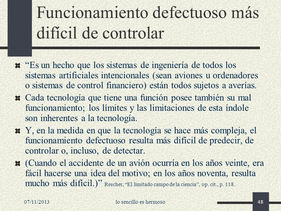 07/11/2013lo sencillo es hermoso48 Funcionamiento defectuoso más difícil de controlar Es un hecho que los sistemas de ingeniería de todos los sistemas