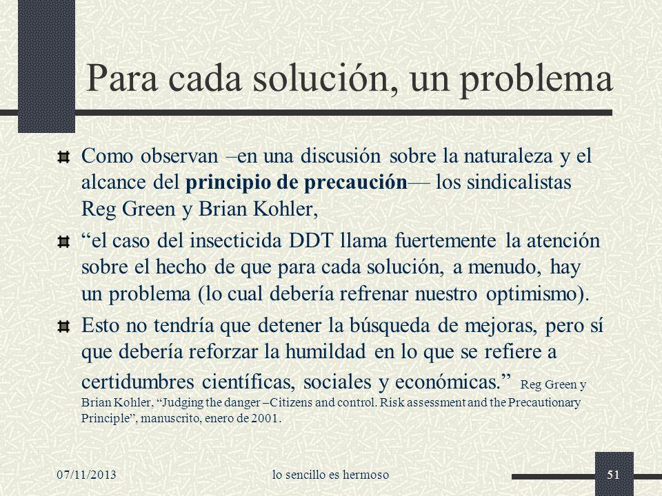 07/11/2013lo sencillo es hermoso51 Para cada solución, un problema Como observan –en una discusión sobre la naturaleza y el alcance del principio de p