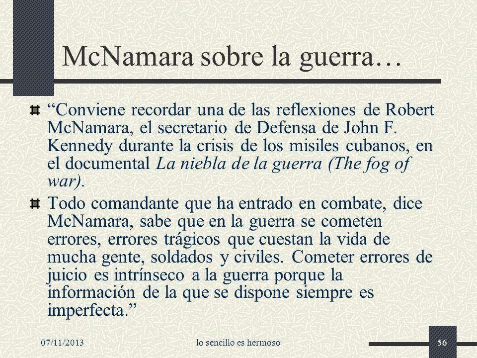 07/11/2013lo sencillo es hermoso56 McNamara sobre la guerra… Conviene recordar una de las reflexiones de Robert McNamara, el secretario de Defensa de