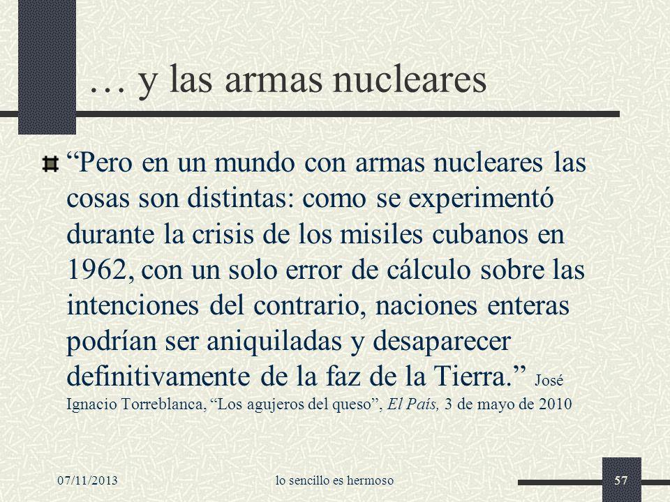 07/11/2013lo sencillo es hermoso57 … y las armas nucleares Pero en un mundo con armas nucleares las cosas son distintas: como se experimentó durante l