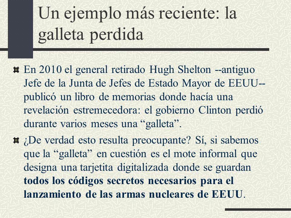 Un ejemplo más reciente: la galleta perdida En 2010 el general retirado Hugh Shelton --antiguo Jefe de la Junta de Jefes de Estado Mayor de EEUU-- pub