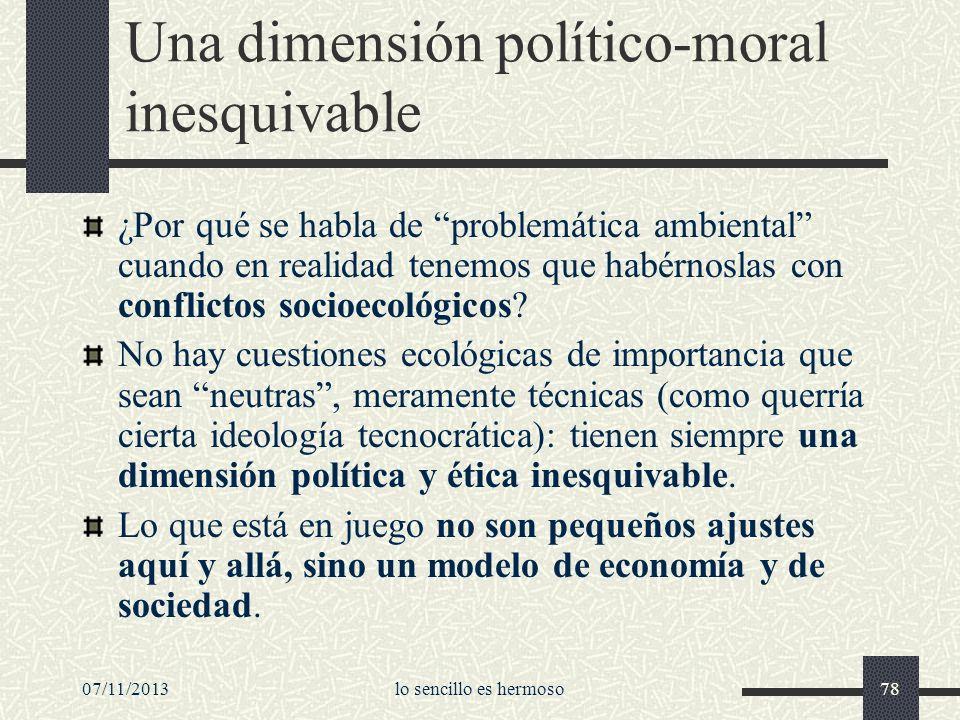 07/11/2013lo sencillo es hermoso78 Una dimensión político-moral inesquivable ¿Por qué se habla de problemática ambiental cuando en realidad tenemos qu